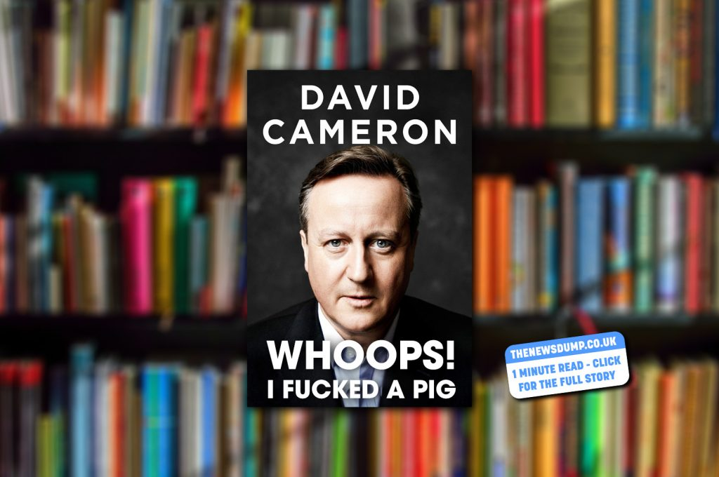 Whoops! I fucked a pig - title of Cameron's autobiography leaks to the press