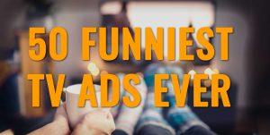 50 Funniest TV Ads