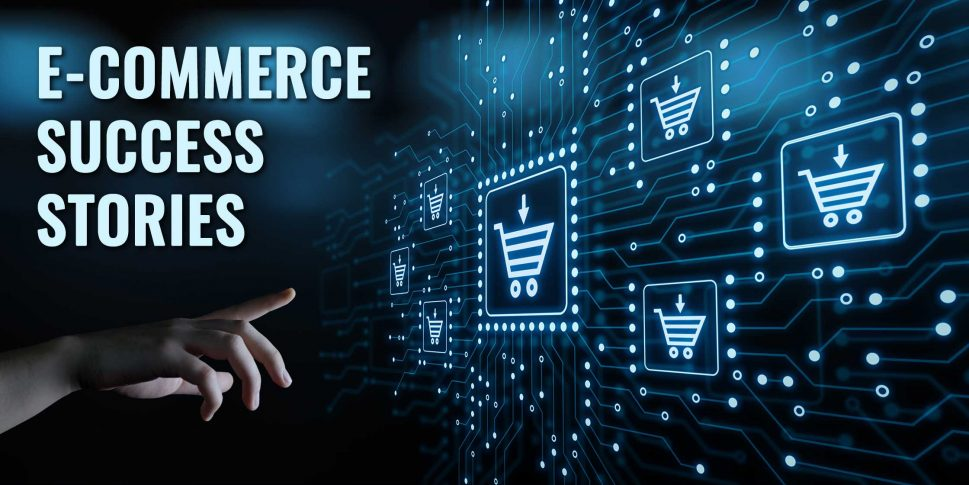 E-Commerce Success Stories