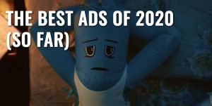 The best Ads of 2020 (so far)